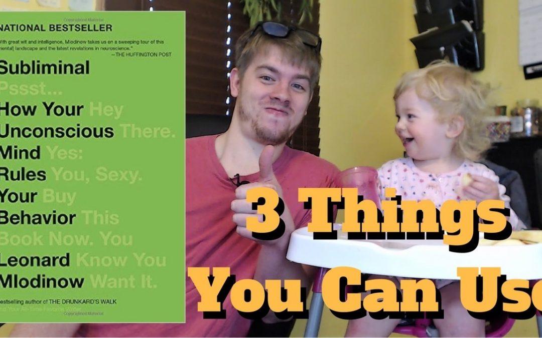 Subliminal: How Your Unconscious Mind Rules Your Behavior – 3 Big Ideas