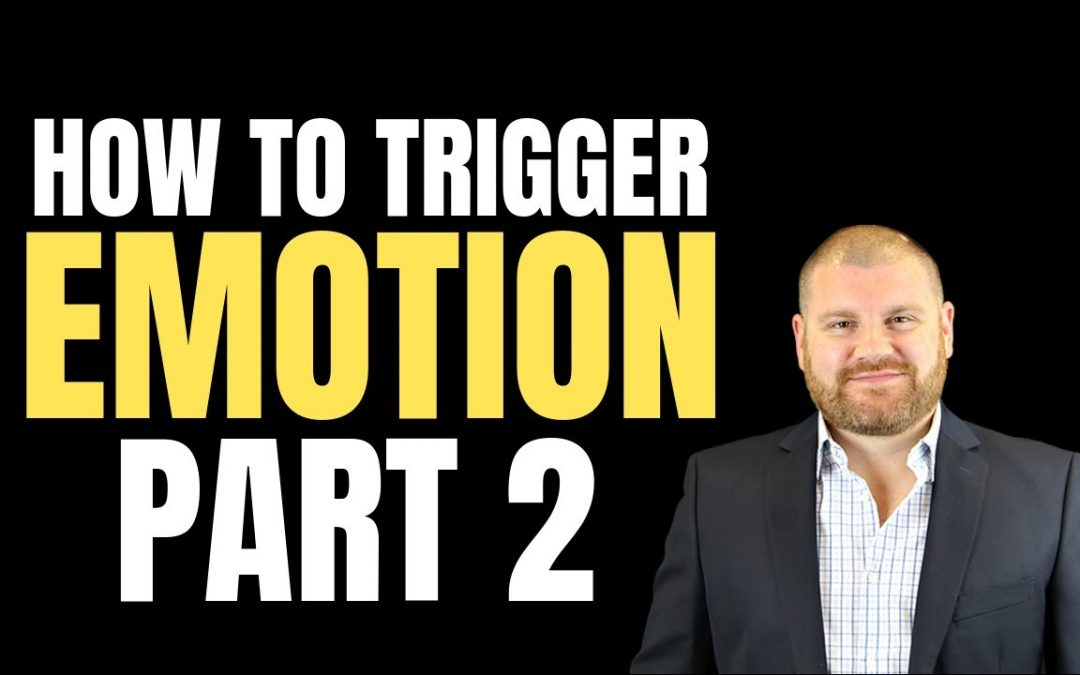 Persuasion Techniques: How To Trigger Emotion – Part Two: