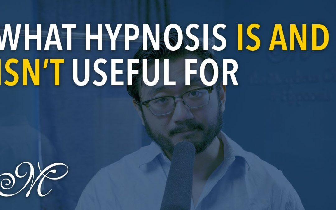 What Hypnosis Is and Isn't Useful For