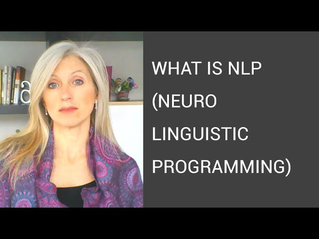 What is NLP Neuro Linguistic Programming and how does it work?