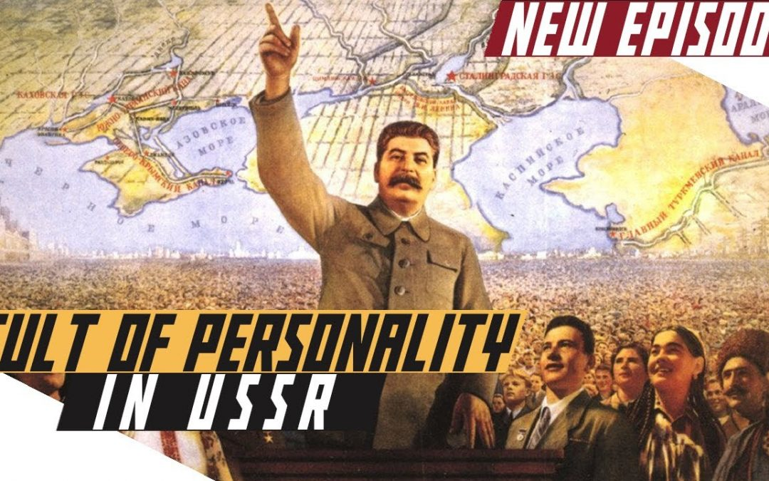 Cults of Personality in the Soviet Union – Cold War DOCUMENTARY
