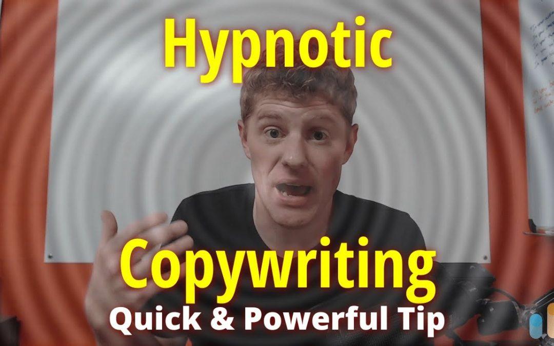 Hypnotic Copywriting: Quick & powerful tip