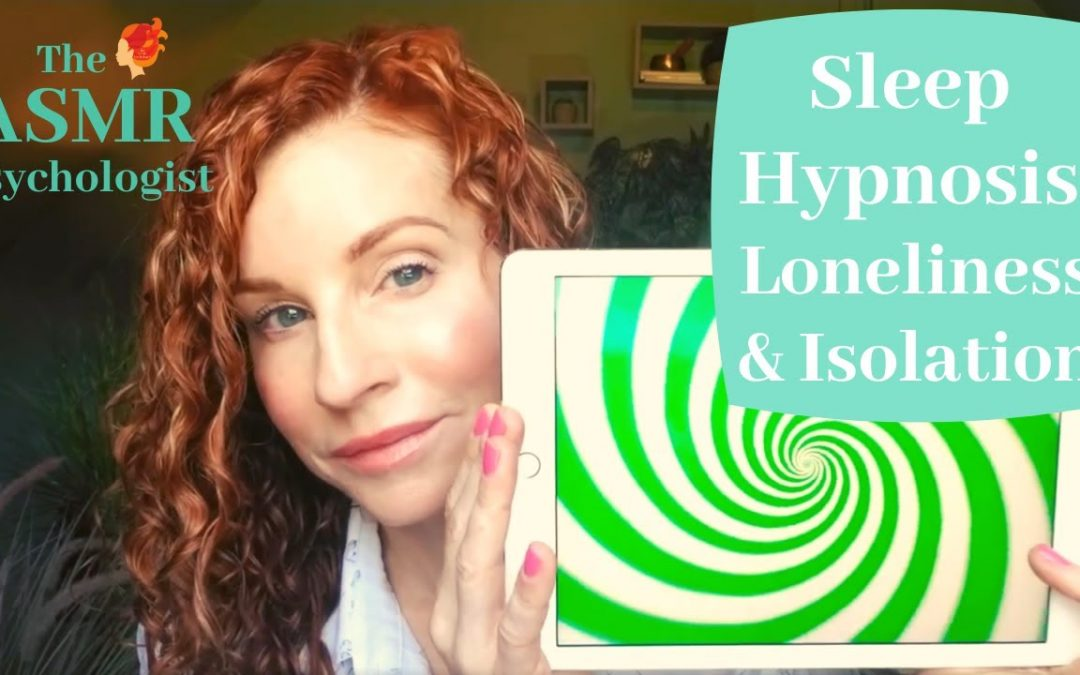 ASMR: Loneliness & Isolation: Sleep Hypnosis *REAL HYPNOTHERAPIST/PSYCHOLOGIST* Whispered