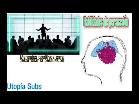 HABILIDADES DE PERSUASIÓN – PROGRAMACIÓN MENTAL – MENSAJES POSITIVOS PARA SER PERSUASIVO