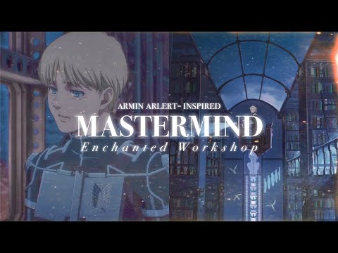 ᴅᴇᴛᴀɪʟᴇᴅ📜MASTERMIND˚✩//persuasion, eloquence, psychology mastery & more! (Armin Arlert – inspired)