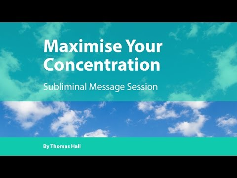 Maximise Your Concentration – Subliminal Message Session – By Minds in Unison