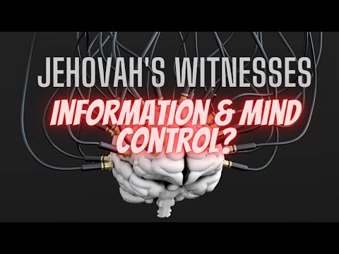 Jehovah's Witnesses… Information & Mind Control?