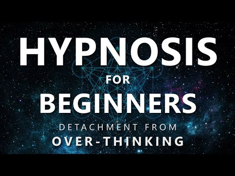 Hypnosis for Beginners – Feel Good Fast with Detachment from Over-Thinking, Guided Meditation, Sleep